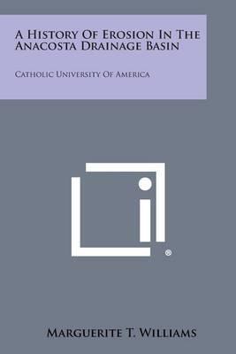 A History of Erosion in the Anacosta Drainage Basin: Catholic University of America