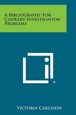 A Bibliography for Cookery Investigation Problems