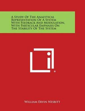 A Study of the Analytical Representation of a System with Feedback and Modulation, with Particular Emphasis on the Stability of the System