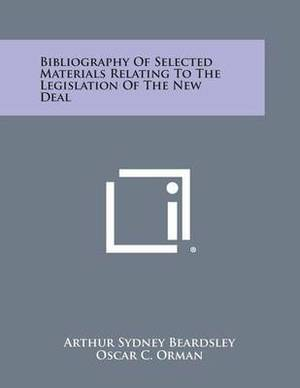 Bibliography of Selected Materials Relating to the Legislation of the New Deal