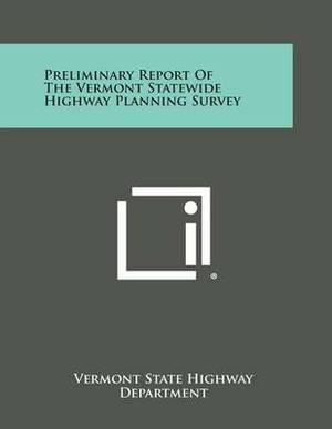 Preliminary Report of the Vermont Statewide Highway Planning Survey