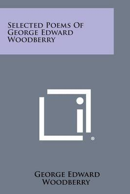 Selected Poems of George Edward Woodberry