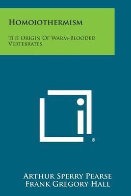 Homoiothermism: The Origin of Warm-Blooded Vertebrates