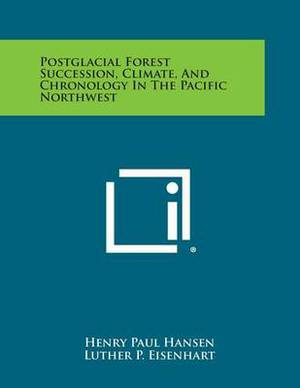 Postglacial Forest Succession, Climate, and Chronology in the Pacific Northwest