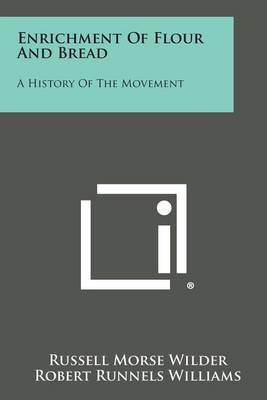 Enrichment of Flour and Bread: A History of the Movement