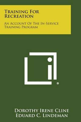 Training for Recreation: An Account of the In-Service Training Program