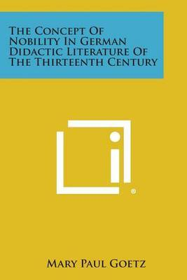 The Concept of Nobility in German Didactic Literature of the Thirteenth Century