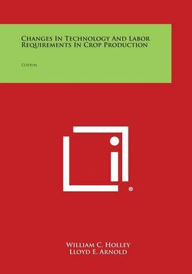 Changes in Technology and Labor Requirements in Crop Production: Cotton