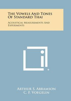 The Vowels and Tones of Standard Thai: Acoustical Measurements and Experiments