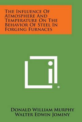 The Influence of Atmosphere and Temperature on the Behavior of Steel in Forging Furnaces
