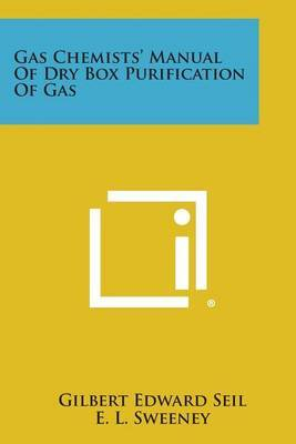 Gas Chemists' Manual of Dry Box Purification of Gas