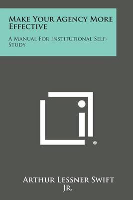 Make Your Agency More Effective: A Manual for Institutional Self-Study