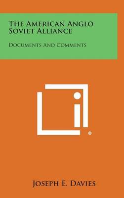 The American Anglo Soviet Alliance: Documents and Comments
