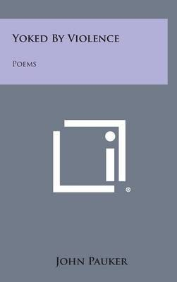 Yoked by Violence: Poems