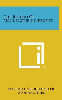 The Record of Manufacturing Profits