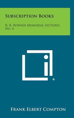 Subscription Books: R. R. Bowker Memorial Lectures, No. 4