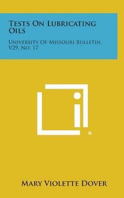 Tests on Lubricating Oils: University of Missouri Bulletin, V29, No. 17