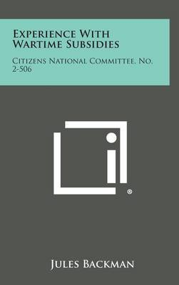 Experience with Wartime Subsidies: Citizens National Committee, No. 2-506