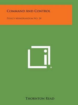 Command and Control: Policy Memorandum No. 24