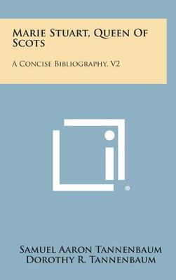 Marie Stuart, Queen of Scots: A Concise Bibliography, V2