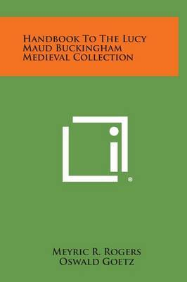 Handbook to the Lucy Maud Buckingham Medieval Collection