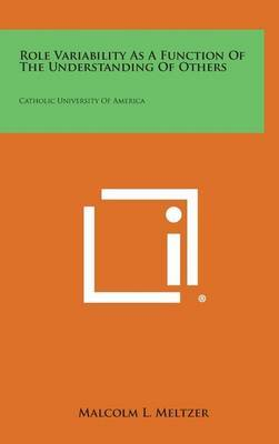 Role Variability as a Function of the Understanding of Others: Catholic University of America