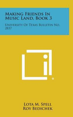 Making Friends in Music Land, Book 3: University of Texas Bulletin No. 2837
