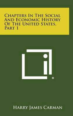 Chapters in the Social and Economic History of the United States, Part 1
