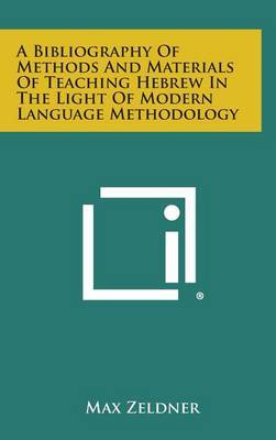 A Bibliography of Methods and Materials of Teaching Hebrew in the Light of Modern Language Methodology