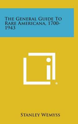 The General Guide to Rare Americana, 1700-1943