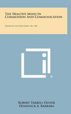 The Healthy Mind in Communion and Communication: American Lecture Series, No. 510