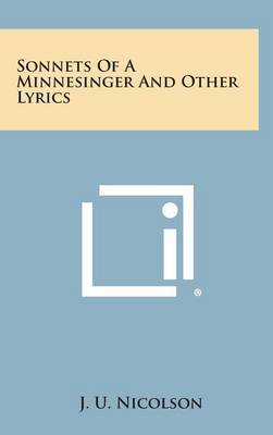 Sonnets of a Minnesinger and Other Lyrics