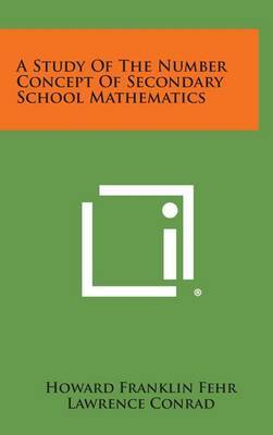 A Study of the Number Concept of Secondary School Mathematics