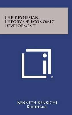 The Keynesian Theory of Economic Development