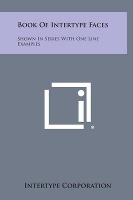 Book of Intertype Faces: Shown in Series with One Line Examples