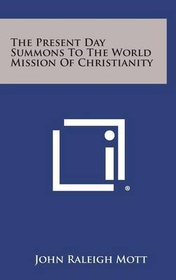 The Present Day Summons to the World Mission of Christianity