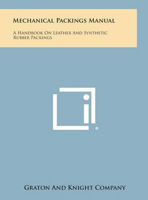 Mechanical Packings Manual: A Handbook on Leather and Synthetic Rubber Packings