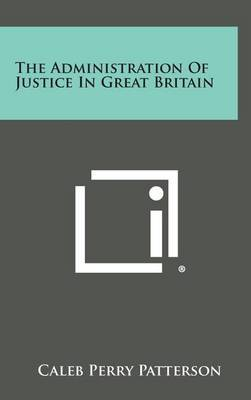 The Administration of Justice in Great Britain