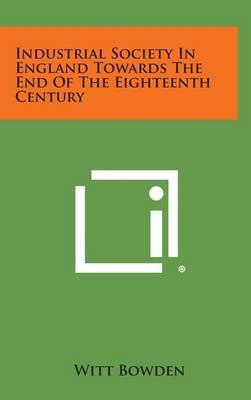 Industrial Society in England Towards the End of the Eighteenth Century