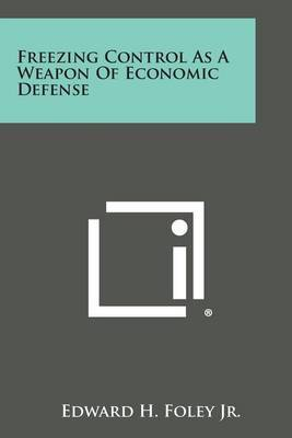 Freezing Control as a Weapon of Economic Defense