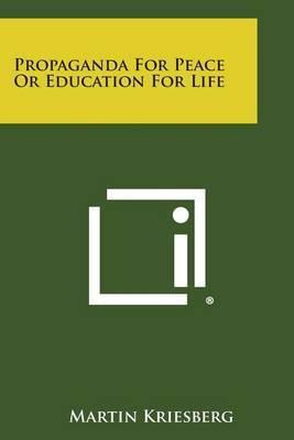 Propaganda for Peace or Education for Life