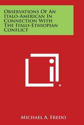 Observations of an Italo-American in Connection with the Italo-Ethiopian Conflict