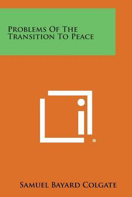 Problems of the Transition to Peace
