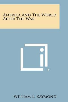 America and the World After the War