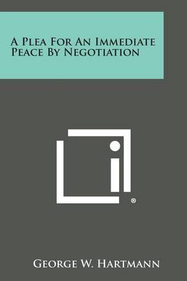 A Plea for an Immediate Peace by Negotiation