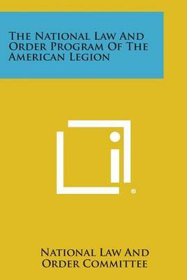 The National Law and Order Program of the American Legion