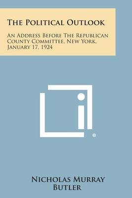 The Political Outlook: An Address Before the Republican County Committee, New York, January 17, 1924