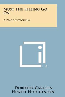Must the Killing Go on: A Peace Catechism
