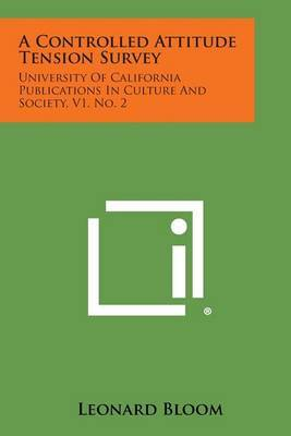 A Controlled Attitude Tension Survey: University of California Publications in Culture and Society, V1, No. 2