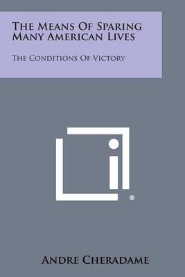 The Means of Sparing Many American Lives: The Conditions of Victory